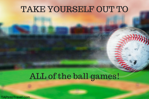 How To Take Yourself Out to ALL the Ballgames!